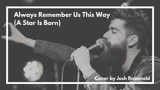 Baixar Lady Gaga - Always Remember Us This Way (A Star Is Born) | Cover By Josh Rabenold