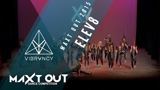 [3rd Place Major Crew] ELEV8 | Maxt Out XV 2015 [Official @VIBRVNCY 4K] #MAXTOUTXV