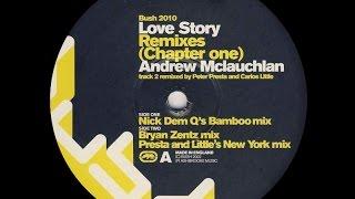 Andrew McLauchlan - Love Story ( Bryan Zentz Mix )