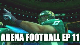 OH ITS ON BABY - ARENA FOOTBALL ROAD TO GLORY EP11