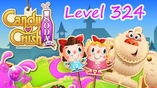 Candy Crush Soda Saga Level 324 (NO BOOSTERS)