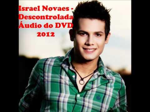 Israel Novaes - DESCONTROLADA  ÁUDIO DO DVD 2012