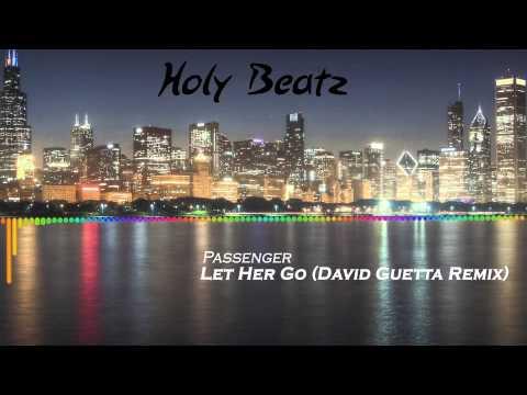 Passenger - Let Her Go (David Guetta Remix)
