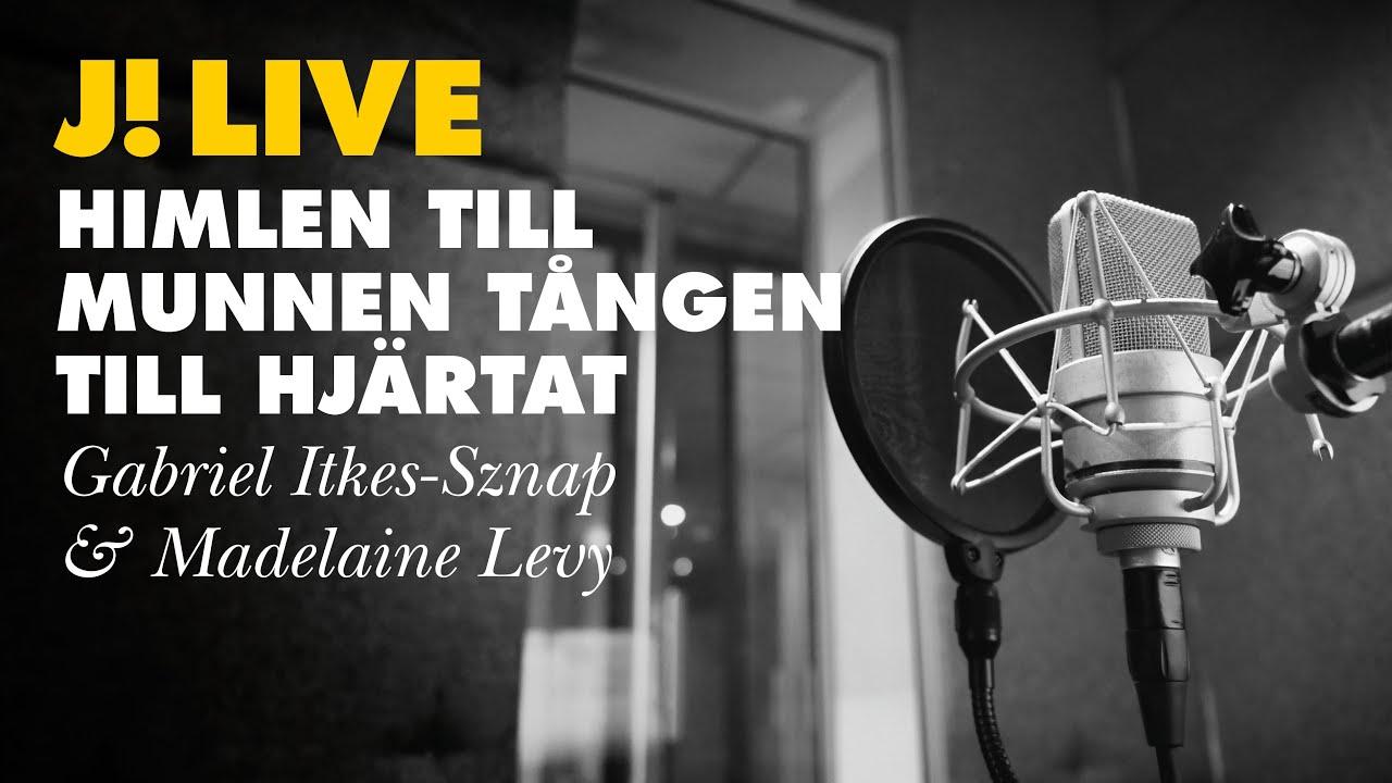 J Live Gabriel Itkes Sznap Medelaine Levy Youtube
