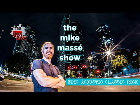 The Mike Massé Show Episode 2:  Live Streaming Epic Acoustic Classic Rock