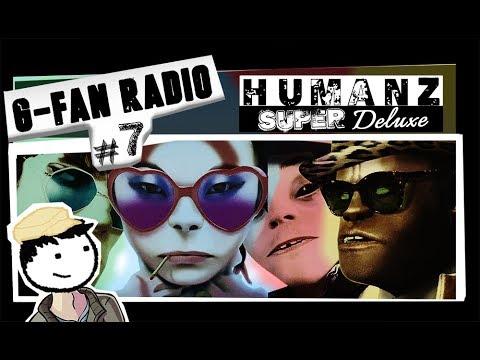 HUMANZ SUPER DELUXE, Review | G-FAN RADIO Cap.7 ft. Lugiazul/Canal ONDAS