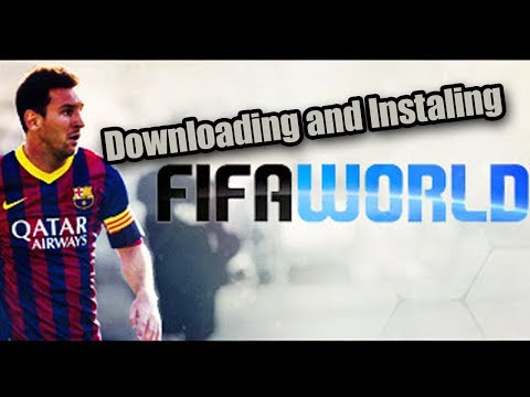 Downloading and Installing FIFA World