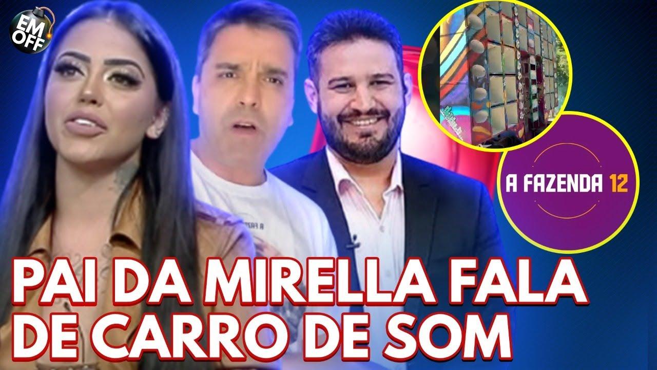 EXCLUSIVO: pai de Mirella fala sobre Sikêra Jr., carro de som invade 'A Fazenda 12' e mais! | Em Off