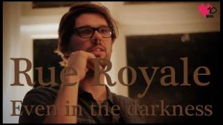 Rue Royale - Even in the darkness
