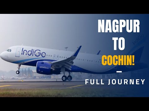 Nagpur To Cochin Full Journey By Indigo Airlines
