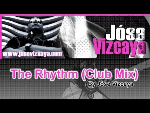 The Rhythm - Jóse Vizcaya Club Mix