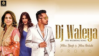 DJ Waleya | The Wedding Song | Mika Singh | Minu Bakshi | Music & Sound | Promo | Releasing 29th NOV