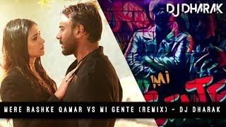 Mere Rashke Qamar vs Mi Gente (Mashup) DJ Dharak