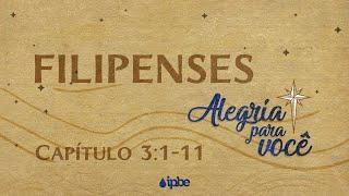 Alegria Para Você | Filipenses 3:1-11 - Rev. Levi Edrey