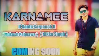 Karnamee || Santu Sarpanch || New Haryanvi Song 2018