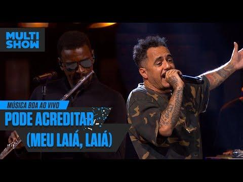 Marcelo D2 e Seu Jorge  Pode Acreditar Meu Laiá Laiá  Música Boa Ao Vivo  Música Multishow
