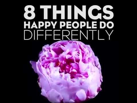 8 Things Happy People Do Differently