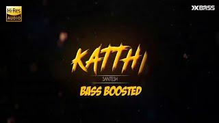 Kathi Mela Kathi | BASS BOOSTED AUDIO | Katthi | Santesh | Sethu Povathu Yenthan Udambu Mattumey