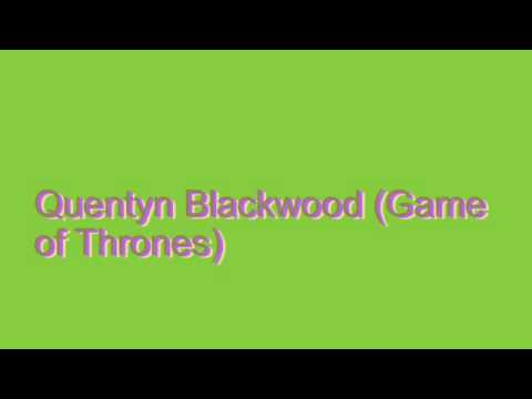 How to Pronounce Quentyn Blackwood (Game of Thrones)