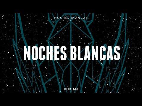 DORIAN - Noches blancas (Lyric vídeo)