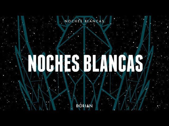 dorian-noches-blancas-lyric-video-dorian-canal