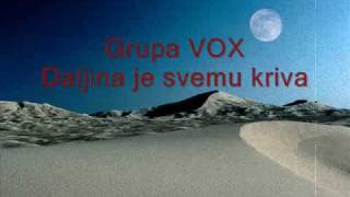 Grupa Vox - Daljina je svemu kriva