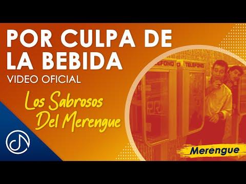Por Culpa De La Bebida - Los Sabrosos Del Merengue