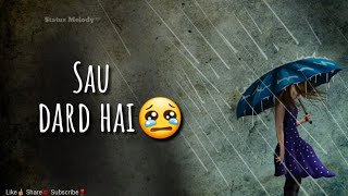 Sau Dard Hai | Very Sad Whatsapp Status | Missing Status In Hindi | Status Melody