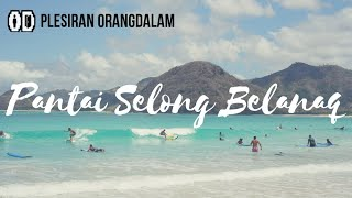 Wisata Low Budget di Pantai Selong Belanaq Lombok