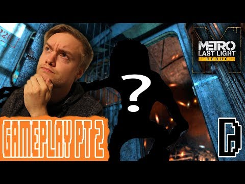 WHAT IS THAT?!? METRO LAST LIGHT PT 2 GAMEPLAY PLAYTHROUGH WALKTHROUGH GAMING REVIEW