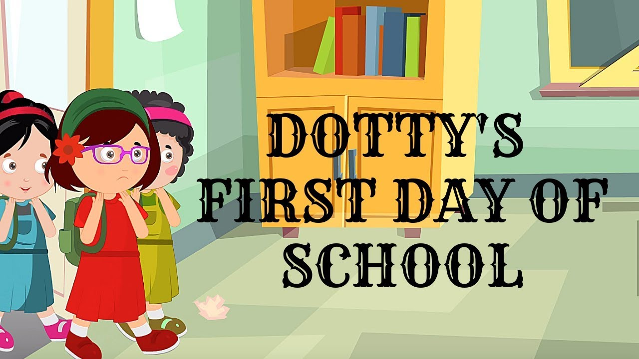 Dotty's First Day of School