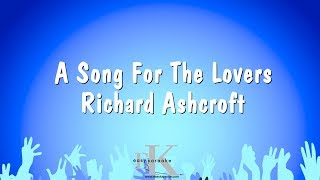 Video A Song For The Lovers - Richard Ashcroft (Karaoke Version) download MP3, 3GP, MP4, WEBM, AVI, FLV November 2018