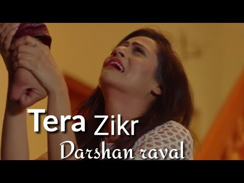 Tera Zikr - Darshan Raval | Full video song | Heart touching | punjabi song | bollywood maxtape