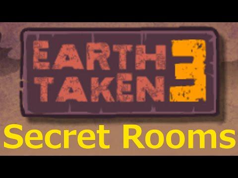 Earth Taken 3 Secret Rooms