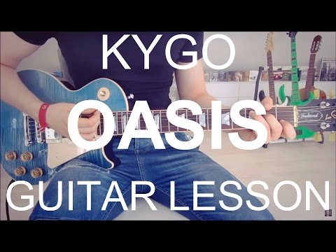 Kygo feat. Foxes Oasis GUITAR TUTORIAL/LESSON#224