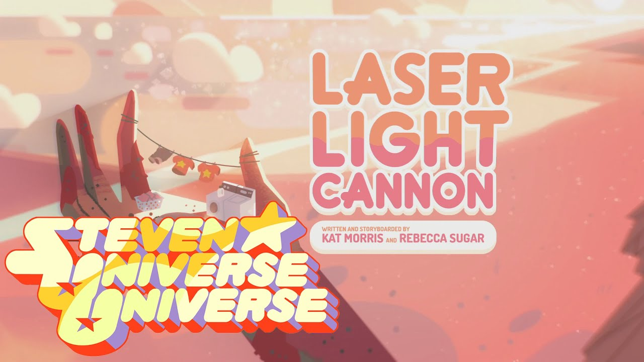 Steven Universe Universe   Laser Light Cannon