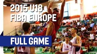 Serbia v Spain - Group E - Full Game - 2015 U18 European Championship Men