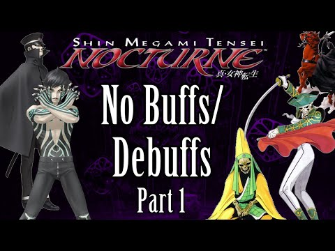Can You Beat Shin Megami Tensei: Nocturne Without Buffs? (Part 1)