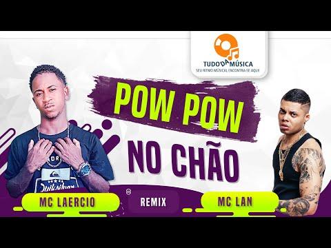 MC Laercio E Mc Lan - Pow Pow No Chão - (Lyric Video) - Lançamento 2020