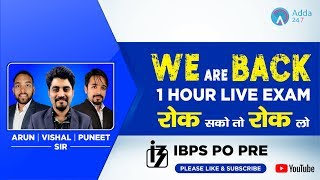 IBPS PO PRE | WE Are BACK | 1 Hour Live Exam | रोक सको तो रोक लो | Arun Sir, Puneet Sir & Vishal Sir