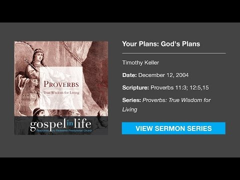 Your Plans: God's Plans – Timothy Keller [Sermon]