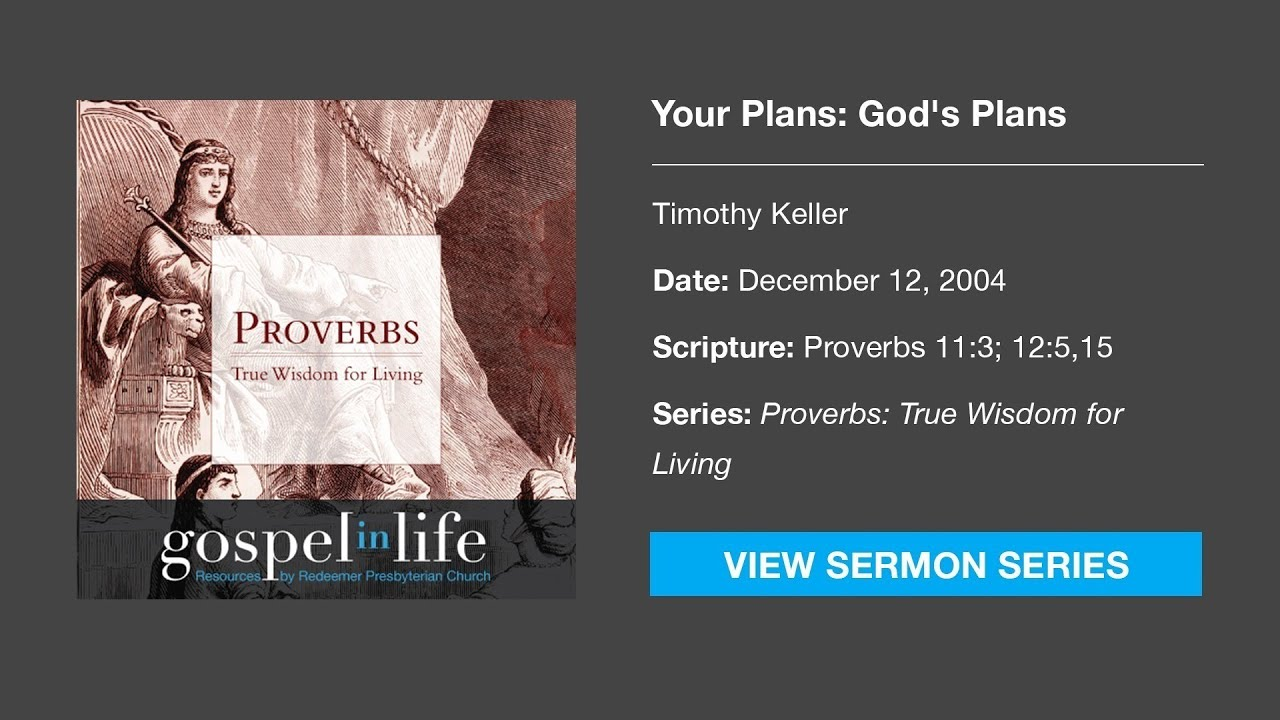 Your Plans: God's Plans – Timothy Keller [Sermon]
