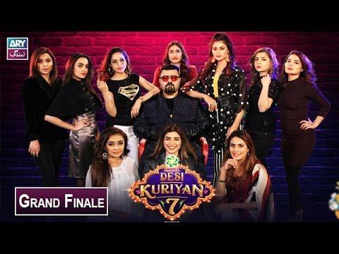 Desi Kuriyan Season 07 | Grand Finale | 8th August 2019 | Ahmed Ali Butt