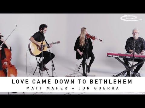 MATT MAHER - Love Came Down To Bethlehem: Song Session