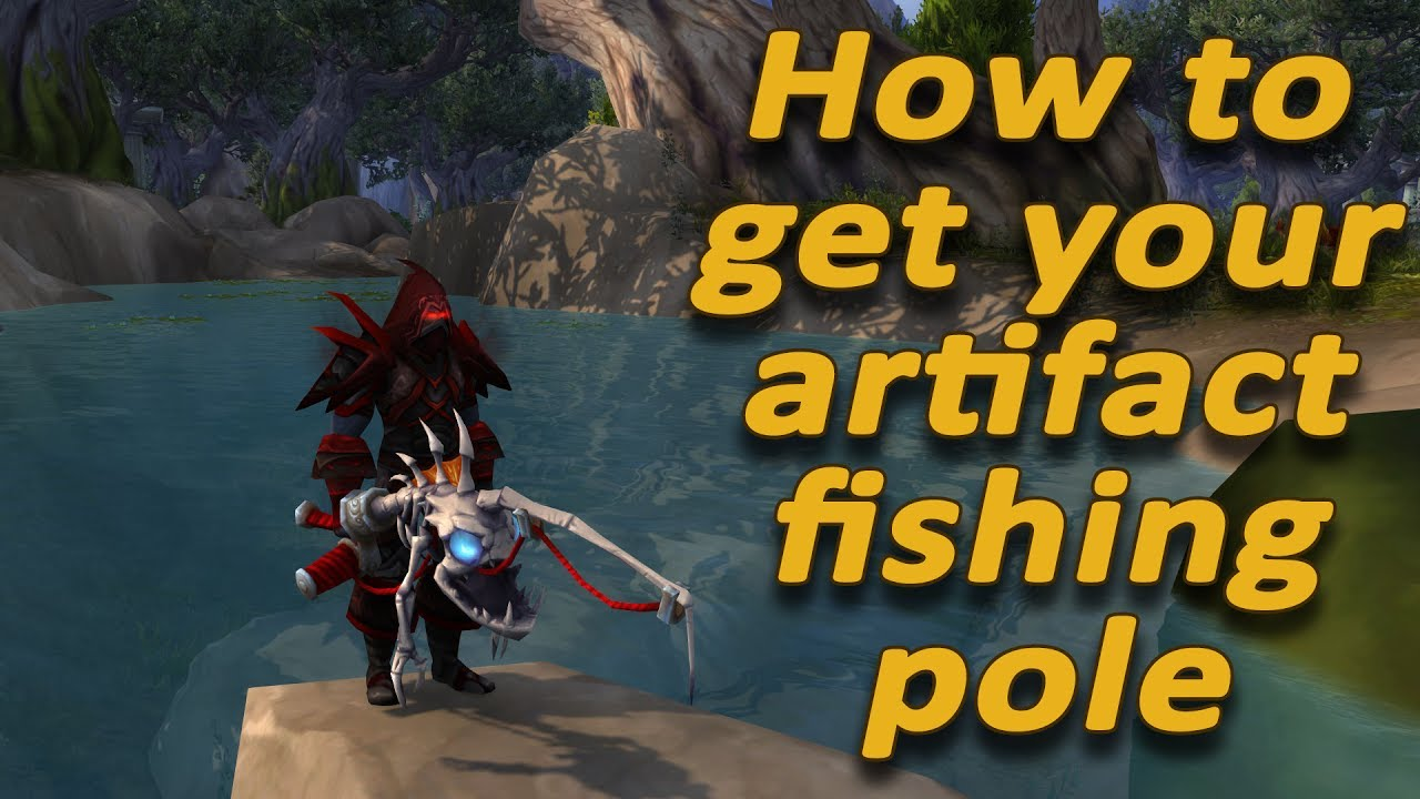 Wow How To Get Your Underlight Angler Fishing Artifact