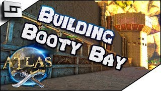 Building Booty Bay's Base City! Atlas Gameplay / Let's Play E12