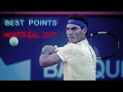 Rafa Nadal - Best Points Montreal 2017