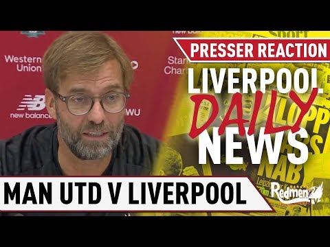Man Utd v Liverpool Press Conference Reaction | Liverpool Daily News LIVE