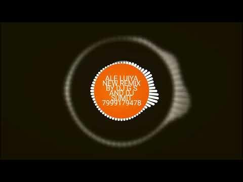 New mix song ALE LUIYA DJ G S JBP
