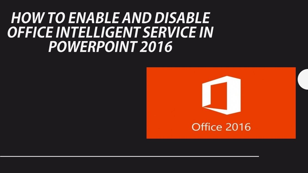 How to enable & Disable Office Intelligent Service in Office 2016